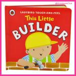 This Little Builder - LadyBird Touch and Feel